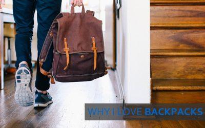 Why I Love Backpacks and You Should Too